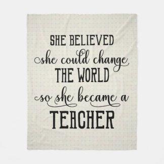 She Believed She Could Change the World Teacher Fleece Blanket