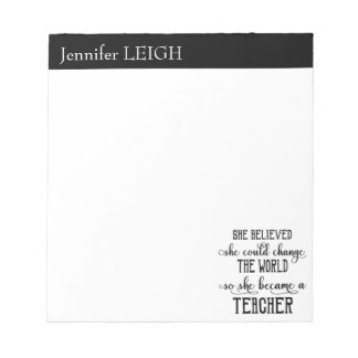 She Believed She Could Change the World Teacher Notepad
