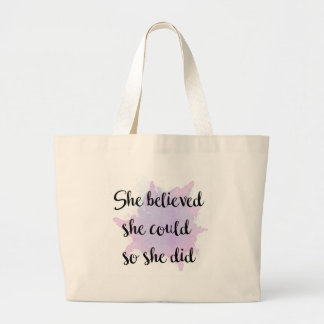 She Believed She Could Large Tote Bag