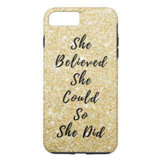 She Believed She Could Motivational Quote iPhone 7 Plus Case