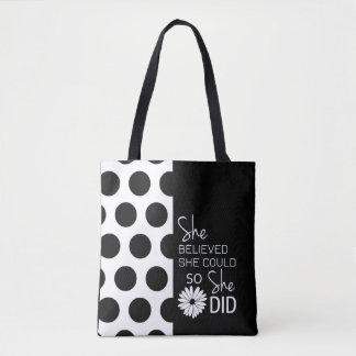 She Believed She Could (Polka Dots B&W) - Handbag
