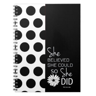 She Believed She Could (PolkaDots-B&W) Spiral Notebooks