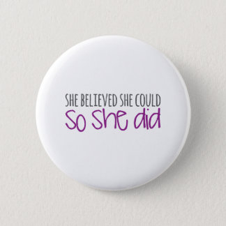 She Believed She Could, So She Did 6 Cm Round Badge