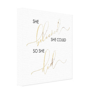 She Believed She Could So She Did Inspiring Quote Canvas Print