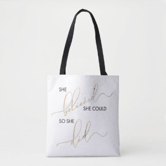 She Believed She Could So She Did Inspiring Quote Tote Bag