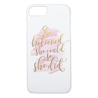 She Believed She Could So She Did iPhone 7 Case