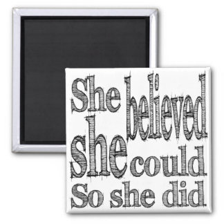She Believed She Could So She Did Magnet