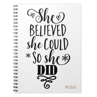 SHE BELIEVED SHE COULD SO SHE DID Modern Custom Notebook
