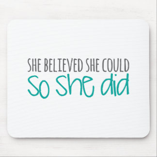 She Believed She Could, So She Did Mouse Pad