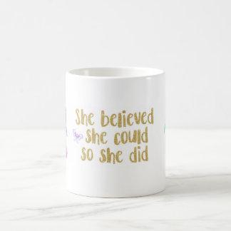 She believed she could so she did, Mug