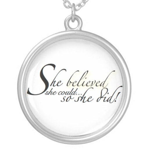 She Believed She Could... So She Did! Necklaces