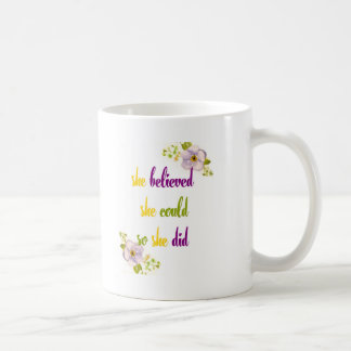 She believed she could so she did quote coffee mug