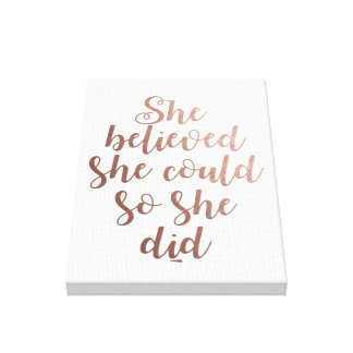 """""""She Believed She Could So She Did"""" Rose Gold Canvas Print"""