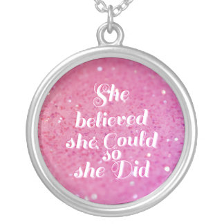 She believed she could so she did silver plated necklace