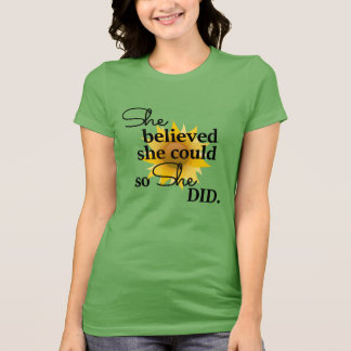 She Believed She Could So She Did-Sunflower T-Shirt