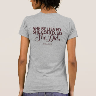 She Believed She Could, So She Did- T-shirt