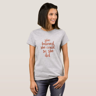 She Believed She Could - Tshirt