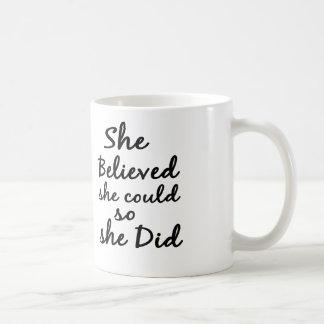 She Believes She Could So She Did Coffee or TeaMug Coffee Mug