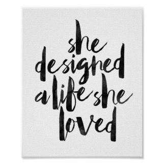 She Designed A Life She Loved Poster