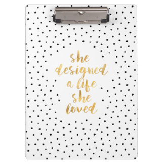 She Designed a Life She Loved with faux gold foil Clipboard