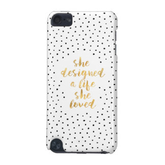 She Designed a Life She Loved with faux gold foil iPod Touch (5th Generation) Covers