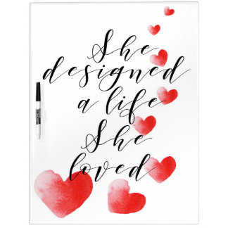She designed the life she loved quote dry erase board