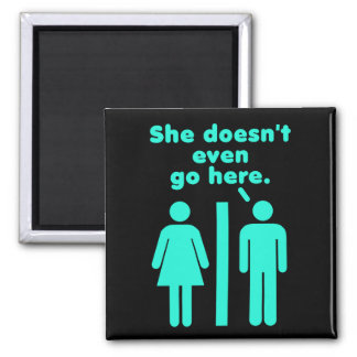 She Doesn't Even Go Here Blue Black Square Magnet