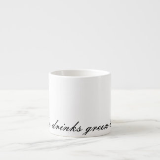 She drinks Green Tea Espresso Cup