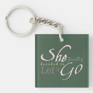 She Finally Decided To Let It Go Key Ring