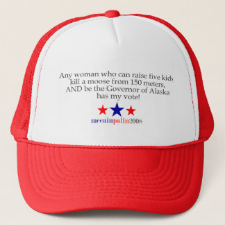 She has my vote! trucker hat