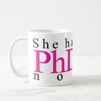 She has PhD now Coffee Mug