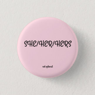 She/her/hers Pronoun Button