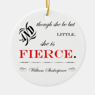 She is Fierce Ceramic Ornament