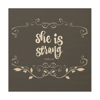 She is Strong Proverbs 31 Quote Wood Canvases