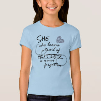 She Leaves a Trail of Glitter Quote T-Shirt