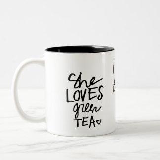 she loves green tea mug's Two-Tone coffee mug
