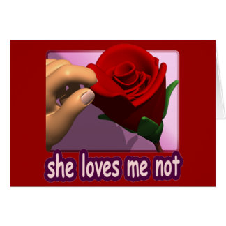 She Loves Me Not Greeting Card