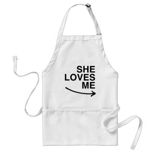 She loves me (right).png apron