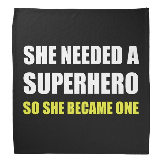 She Needed Superhero Became One Bandana