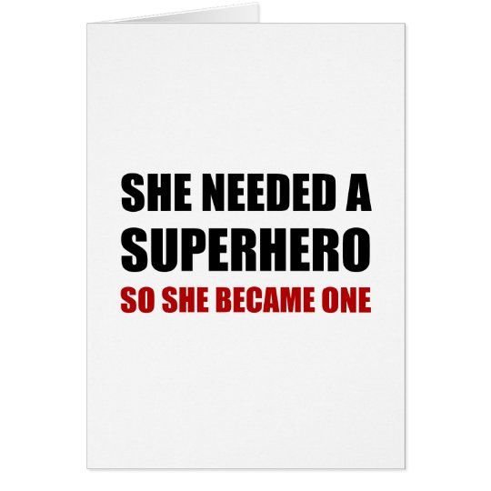 She Needed Superhero Became One Card