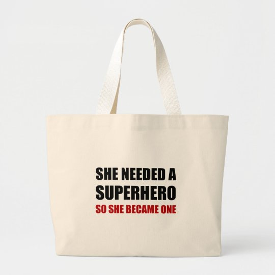 She Needed Superhero Became One Large Tote Bag