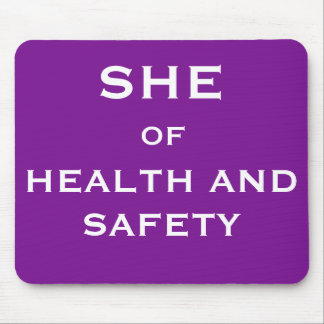 She of Health and Safety Funny Joke Job Title Mouse Pad