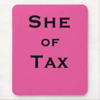 She of Tax Female Tax Accountant Tax Preparer Mouse Pad