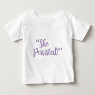 SHE PERSISTED... BABY T-Shirt