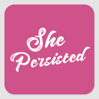 """She Persisted"" Typography Political Phrase Square Sticker"