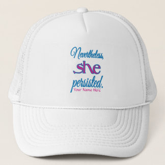 She Persisted with Your Name Trucker Hat