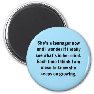 She's A Teenager Now And I Wonder … 6 Cm Round Magnet