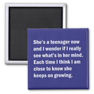 She's A Teenager Now And I Wonder … Square Magnet