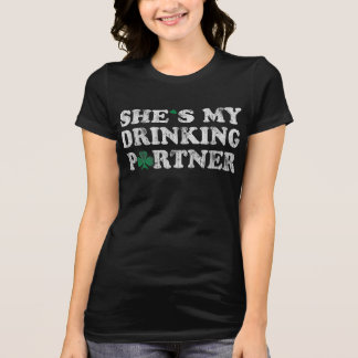 She s My Drinking Partner St Patrick s Day Couples Tee Shirts