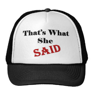She Said Full Trucker Hat